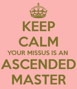 keep-calm-your-missus-is-an-ascended-master